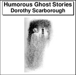 Humorous Ghost Stories Thumbnail Image