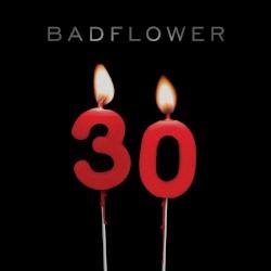 Badflower - 30