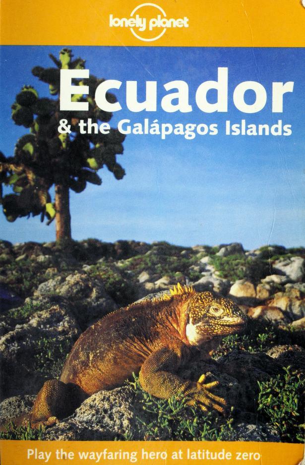 Ecuador & the Galápagos Islands by Rob Rachowiecki