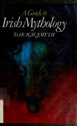 Cover of: A guide to Irish mythology | Daragh Smyth