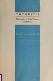 Cover of: Toynbee's philosophy of world history and politics   Thompson, Kenneth W.
